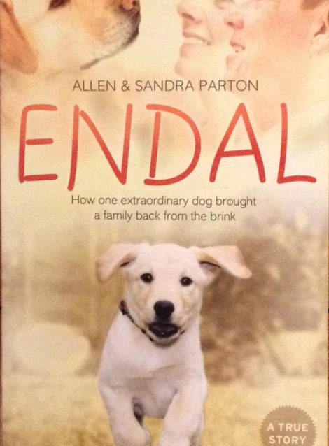 Endal - How one extraordinary dog brought a family back from the brink - by Allen and Sandra Parton