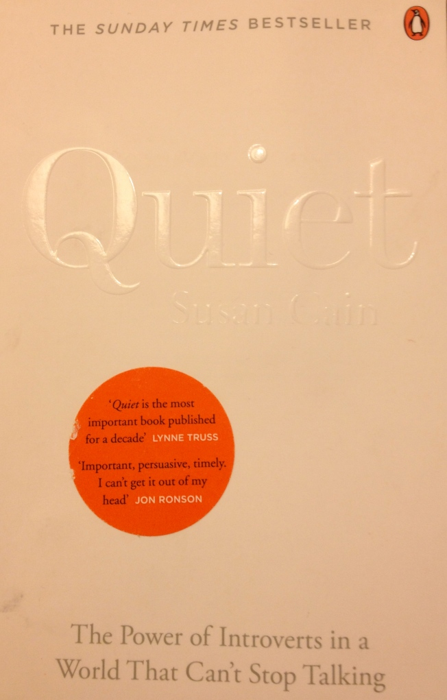 Quiet by Susan Cain Published by Penguin Books 2013 (a thoroughly thumbed copy)
