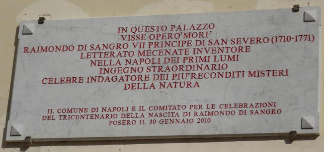 This plaque has been put up recently on the palazzo just across the street from the Cappella Sansevero