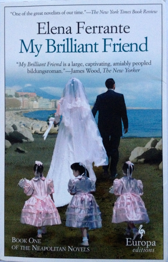 Book Review:  My Brilliant Friend by Elena Ferrante