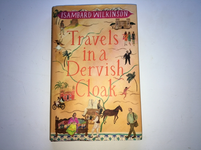 Travels in a Dervish Coat by Isambard Wilkinson