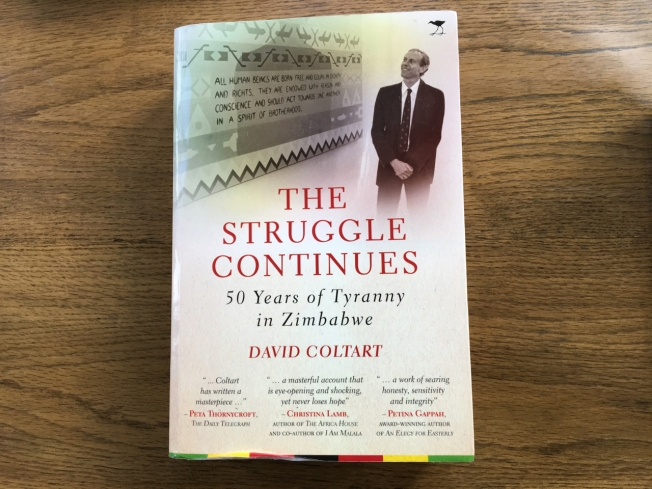 The Struggle Continues - 50 Years of Tyranny in Zimbabwe by David Coltart