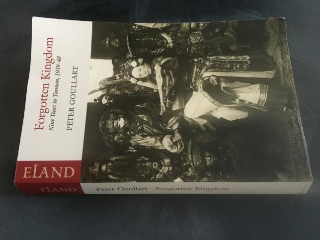 Forgotten Kingdom - Nine Years in Yunnan, 1939-48 by Peter Goullart